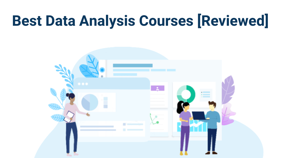 the best data analysis courses online reviewed - both free and paid