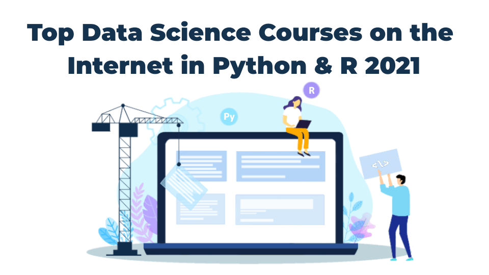 16 best Data Science courses on the internet in Python and R programming language